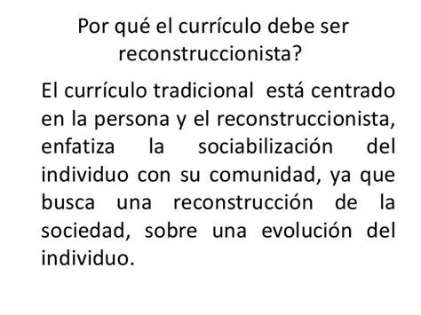 la reconstruccion de una curriculo enfoque reconstruccionista social