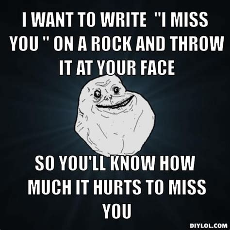 Funny Miss You Meme - i miss you too meme www imgkid com the image kid has it