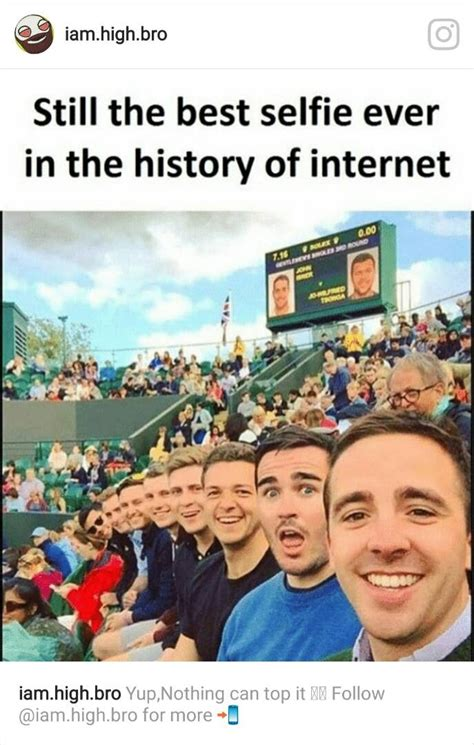 History Of Internet Memes - best selfie ever funny meme funny memes