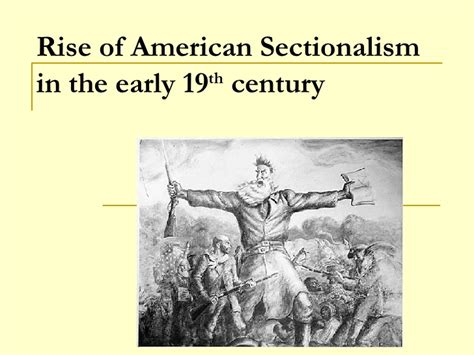 sectionalism and slavery rise of american sectionalism