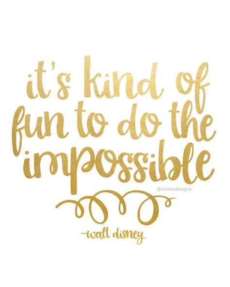 printable quotes gold it s kind of fun to do the impossible walt disney quote