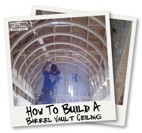 How To Build A Barrel Ceiling by How To Build A Barrel Vault Ceiling Efficiently