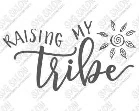 Southern Home Designs Raising My Tribe Svg Cut File Set For Custom Diy Mother S