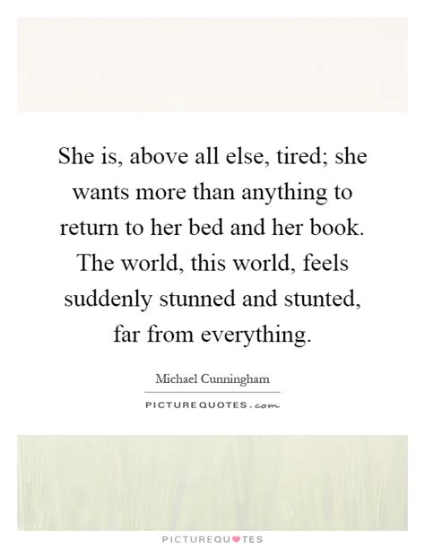 more than anything books she is above all else tired she wants more than