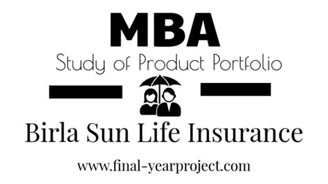Mba Project On Insurance by Study Of Product Portfolio Of Birla Sun Insurance
