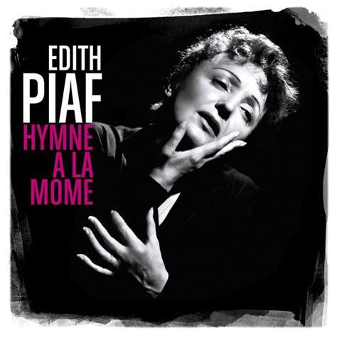best of edith piaf hymne 224 la m 244 me best of edith piaf and