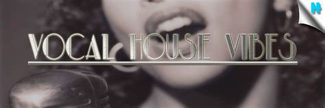 house music vocals house music south africa vocal house sounds we re vibin house music south africa