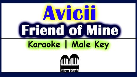 avicii karaoke avicii friend of mine piano karaoke lyrics video ft