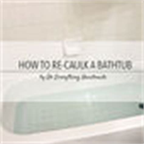 Tips For Caulking A Bathtub by Hometalk How To Re Caulk A Bathtub Tips