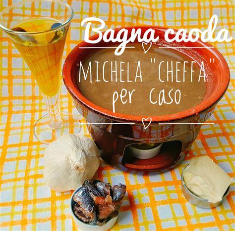 bagna cauda ricetta bimby bagna caoda piemontese ricetta bimby michela quot cheffa