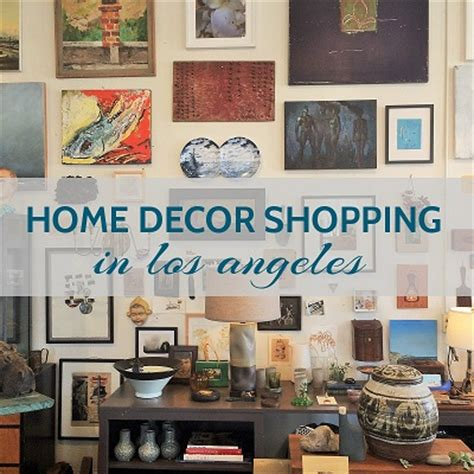 home decor shopping los angeles arts and homes by