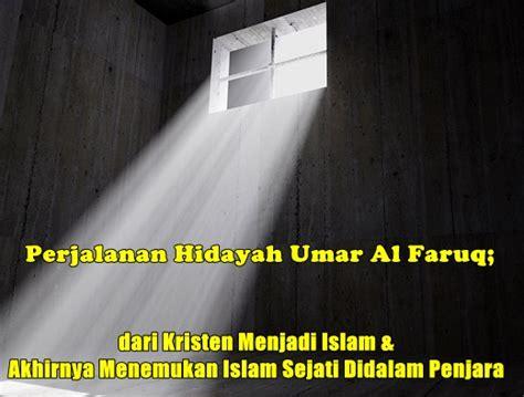 Kaos Muslim Dakwah Perjalanan Dimulai Dengan Bismillah perjalanan hidayah umar al faruq dari kristen menjadi islam akhirnya menemukan islam sejati