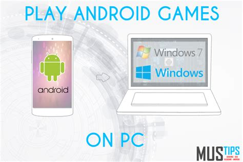 how to play android apps on pc how to play android on pc and other apps