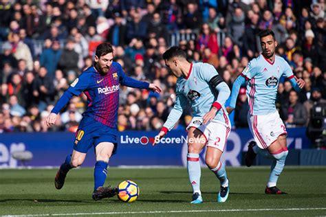 barcelona vs celta vigo barcelona vs celta vigo preview and prediction live stream