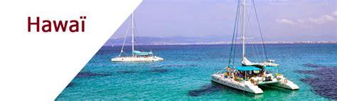 location catamaran hawaii location de voilier et catamaran au d 233 part de hawa 239 aux