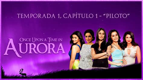 once upon a time 0385614322 once upon a time in aurora temporada 1 cap 237 tulo 1 quot piloto quot gran estreno historia