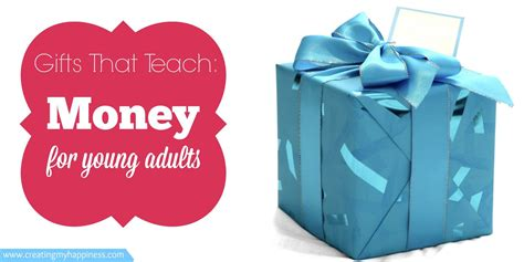 Gift Cards For Young Adults - gifts that teach money for young adults creating my happiness