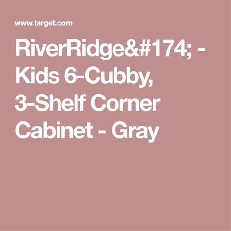 riverridge 6 cubby 3 shelf corner cabinet best 25 cubby shelves ideas on mud diy