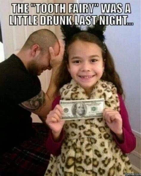 Tooth Fairy Meme - drunken tooth fairy meme