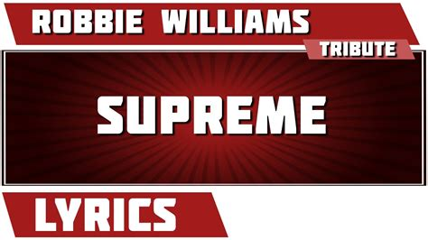 supreme robbie supreme robbie williams tribute lyrics