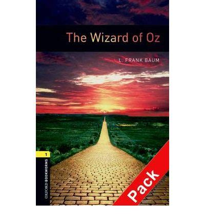the oxford bookworms library the oxford bookworms library stage 1 the wizard of oz audio cd pack 400 headwords l frank