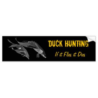 If It Flies It Dies Duck duck bumper stickers duck bumperstickers