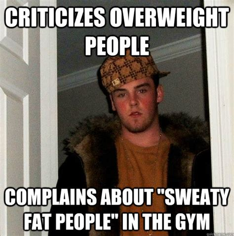 Obese Meme - criticizes overweight people complains about quot sweaty fat