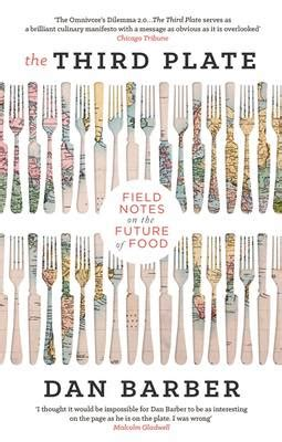 the third plate field 0349141703 the third plate field notes on the future of food stanfords