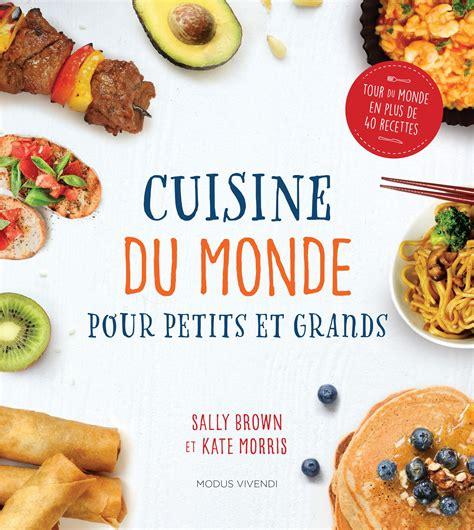 livre cuisine du monde livre cuisine du monde pour petits et grands messageries adp