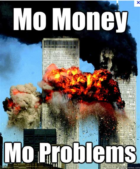 Money Problems Meme - mo money mo problems misc quickmeme
