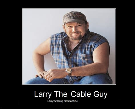 Larry The Cable Guy Meme - larry the cable guy by sararachan1 on deviantart