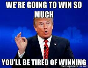 So Much Win Meme - i ll admit it trump s first 100 days has been a failure