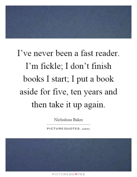 of finished years a novel books i ve never been a fast reader i m fickle i don t finish
