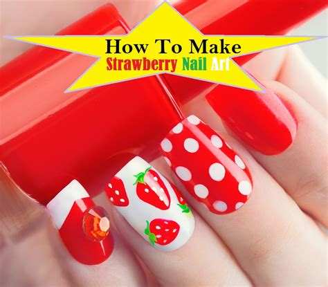 tutorial nail art strawberry make strawberry nails art 7 easy steps tutorial