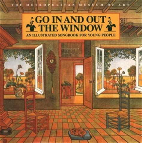 the in the window a novel books go in and out the window an illustrated songbook for