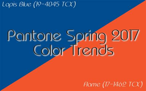 flame sales with trending colors pantone s spring summer pantone spring 2017 color trends lapis blue flame part
