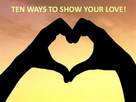 10 Ways To Show Your by Ten Ways To Show Your