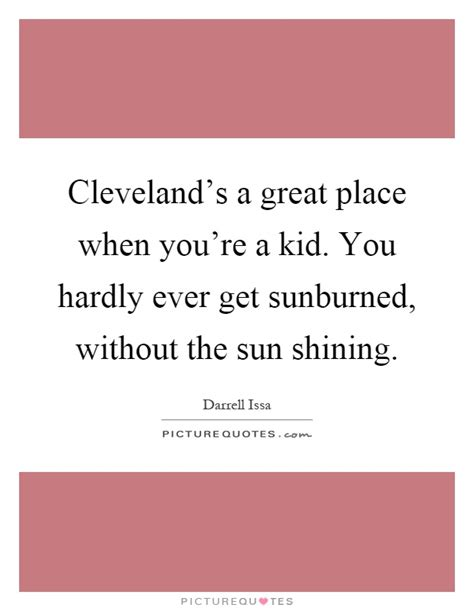 A Place Cleveland Lyrics Cleveland S A Great Place When You Re A Kid You Picture Quotes