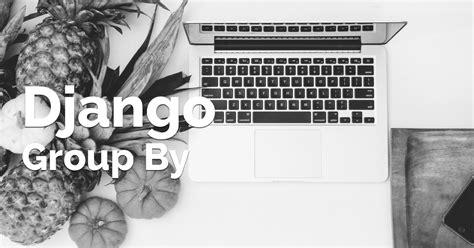 django creating migrations django tips 11 custom manager with chainable querysets