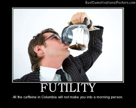 Coffee Demotivational Posters & Images