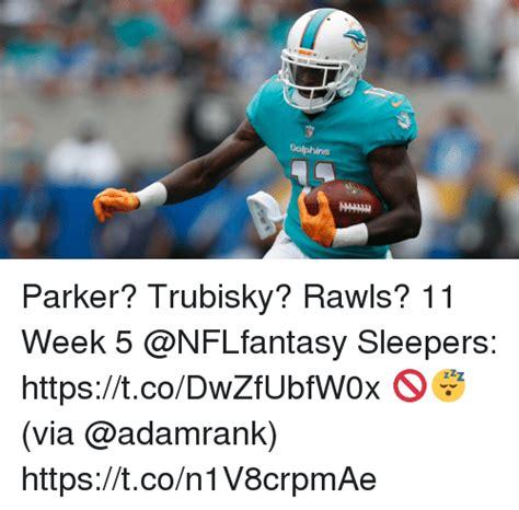 Week 5 Sleepers by Golphins Trubisky Rawls 11 Week 5 Sleepers