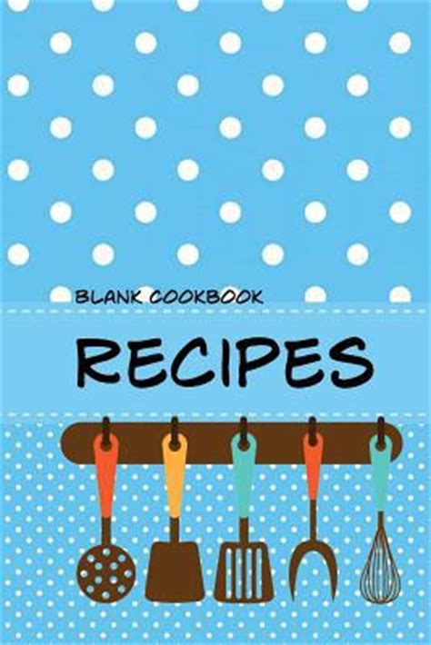 treasured recipes a blank recipe book your favorite recipe journal and organizer books blank cookbook recipes blank recipe book journal for