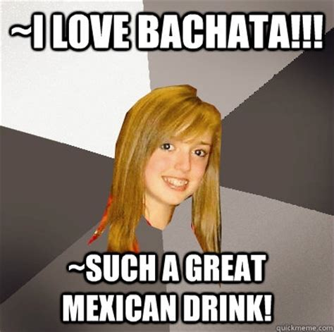 mexican martini meme i love bachata such a great mexican drink