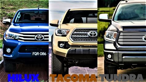 toyota tacoma vs tundra hilux vs tacoma vs tundra all three toyota trucks