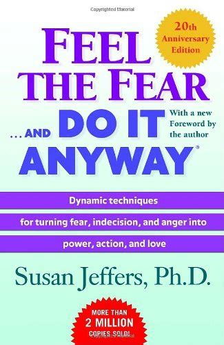 you anyway books susan jeffers feel the fear and do it anyway 7 amazing