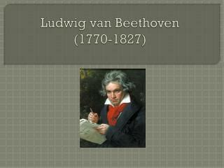 beethoven biography date of birth ppt ludwig van beethoven powerpoint presentation id