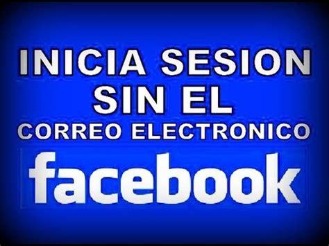 iniciar sesion en facebook como iniciar sesion en facebook sin tener el correo 2016