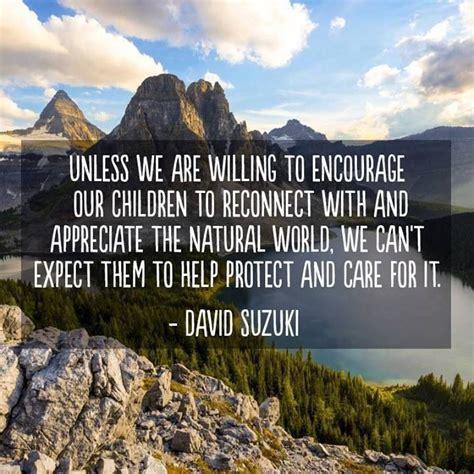 David Suzuki Environmental Quotes About Mountains Hiking Quotesgram