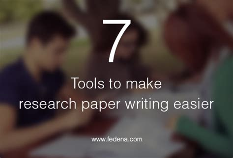 Research Paper Writing Tools by 7 Tools To Make Research Paper Writing Easier Fedena