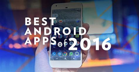 top 10 best android apps of december 2016 techgleam best android apps top 10 android free and paid apps of 2016